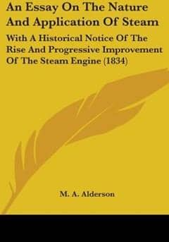 An Essay on the Nature and Application of Steam