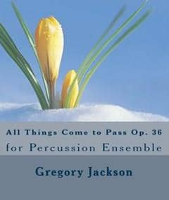 All Things Come to Pass Op. 36