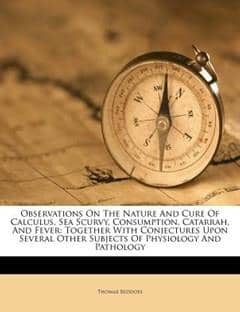 Observations on the Nature and Cure of Calculus, Sea Scurvy, Consumption, Catarrah, and Fever