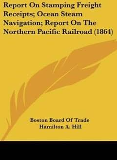 Report on Stamping Freight Receipts; Ocean Steam Navigation; Report on the Northern Pacific Railroad (1864)