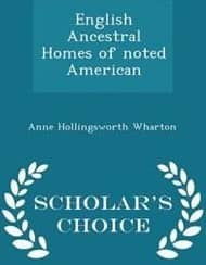 English Ancestral Homes of Noted American - Scholar's Choice Edition