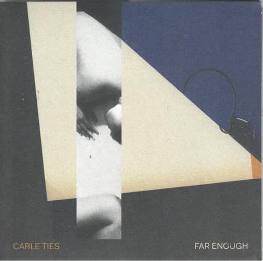 Cable Ties - Far Enough CD