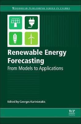 Renewable Energy Forecasting: From Models to Applications