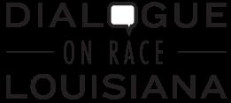 Dialogue on Race Louisiana