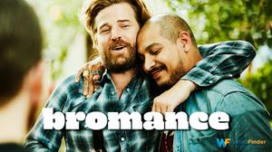 made up word bromance