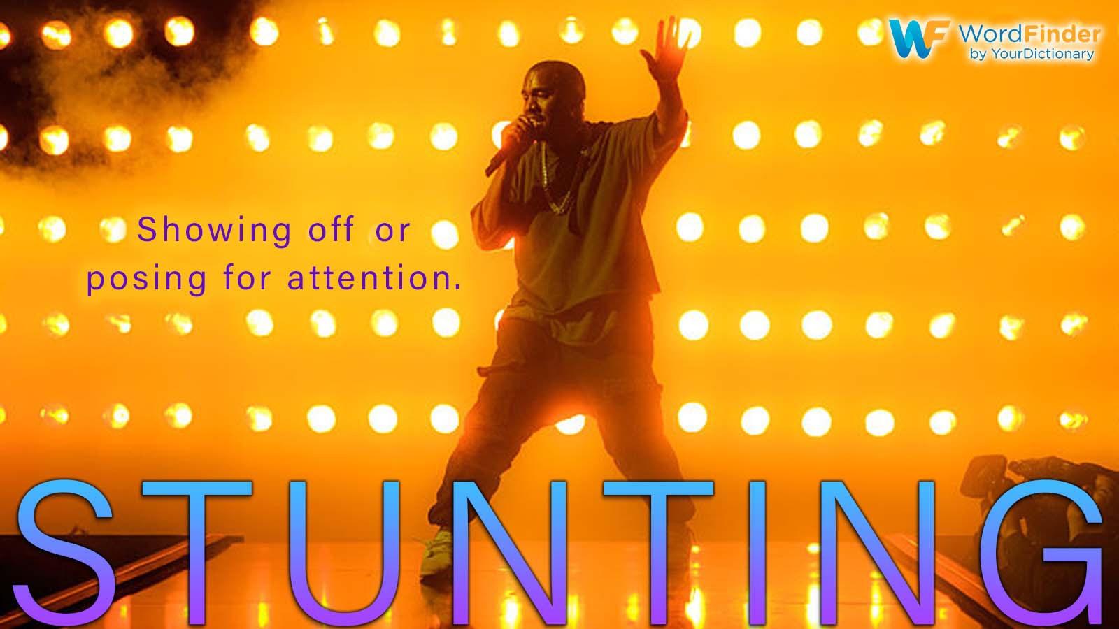 stunting definition Kanye West