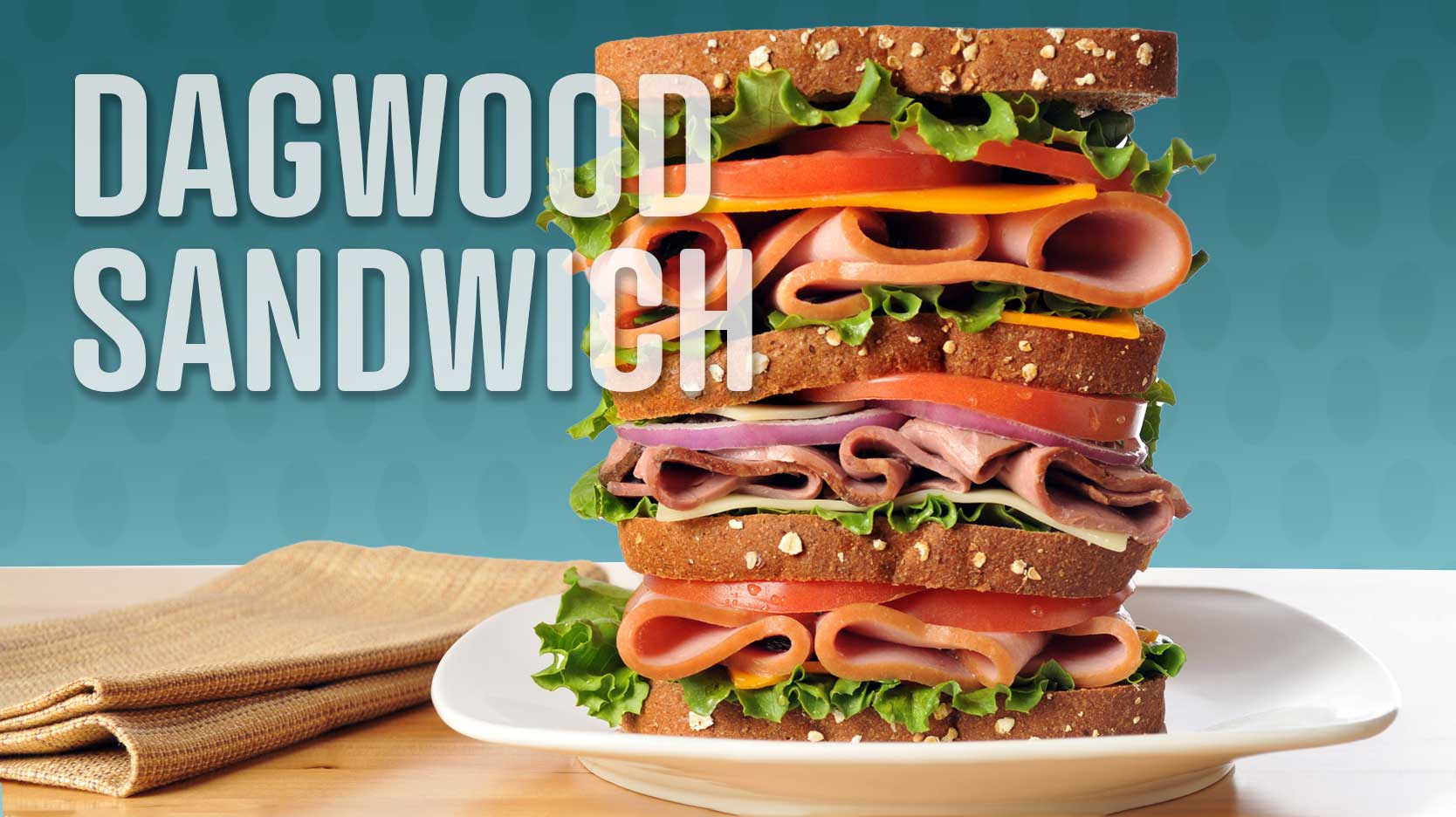 foods that start with D dagwood sandwhich