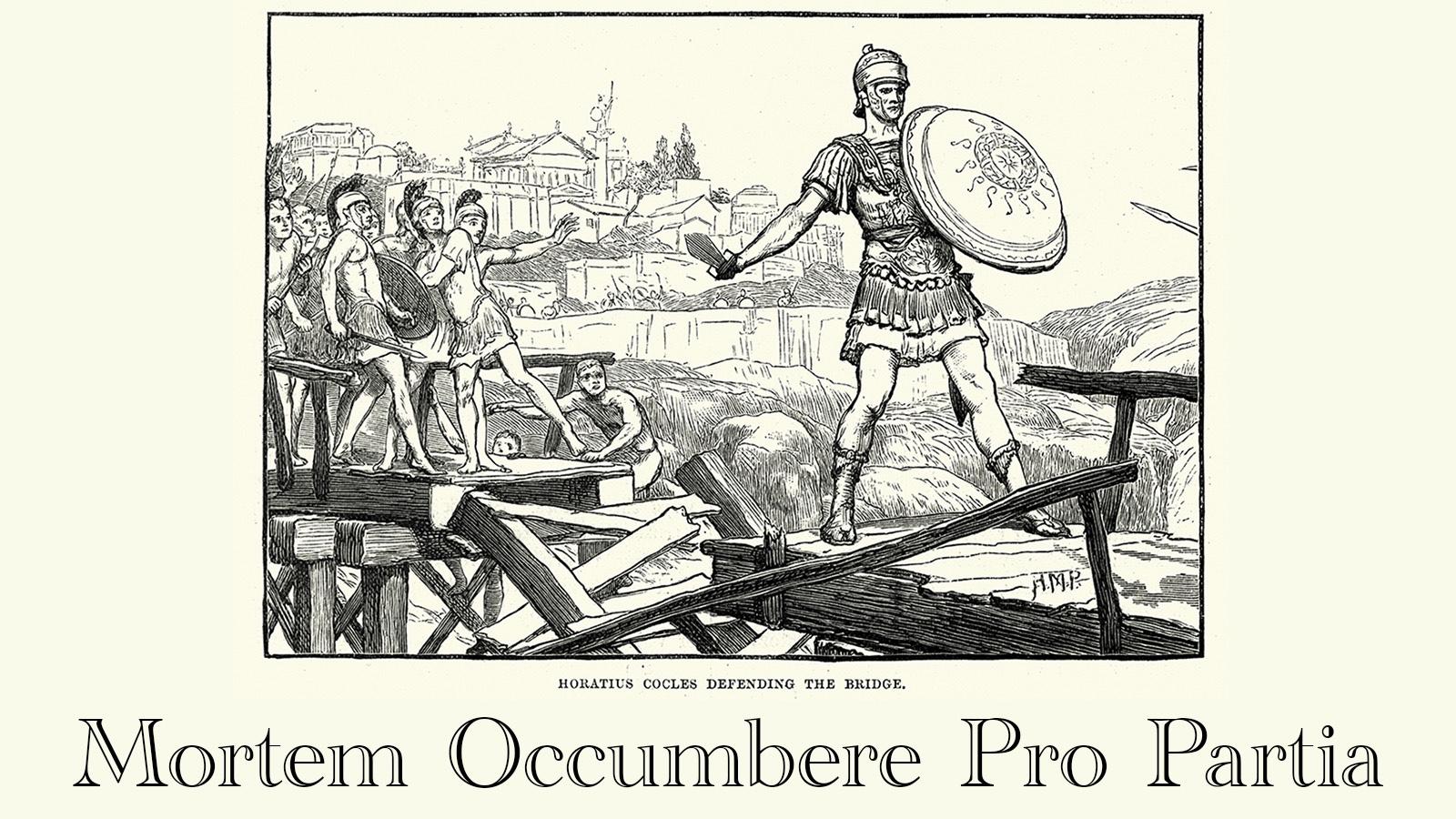 Latin phrase death Mortem Occumbere Pro Partia