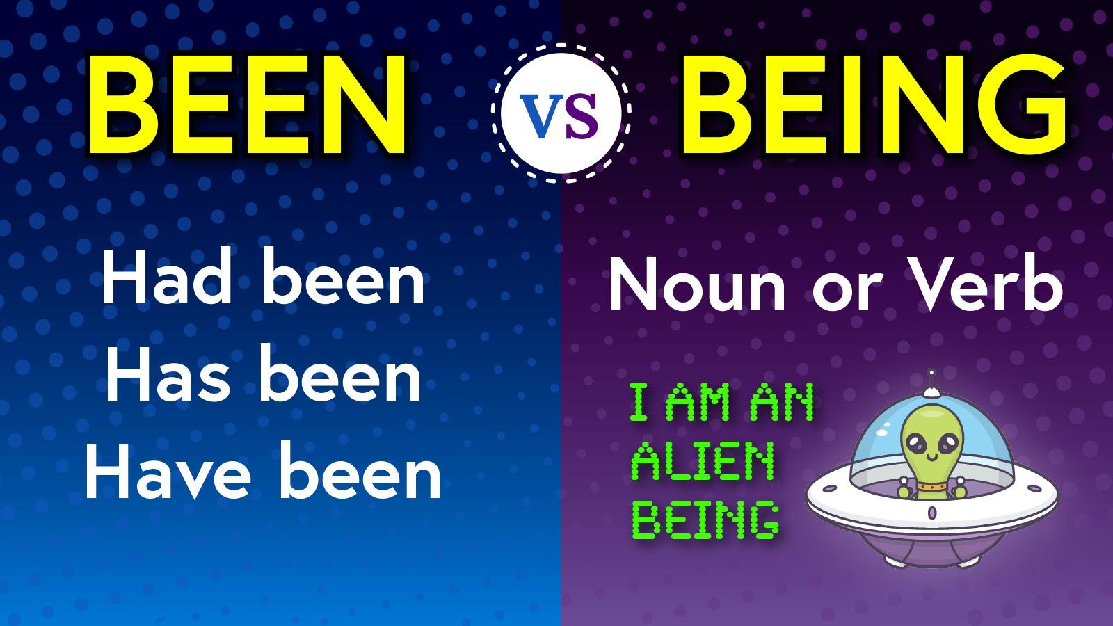 Been vs Being Example
