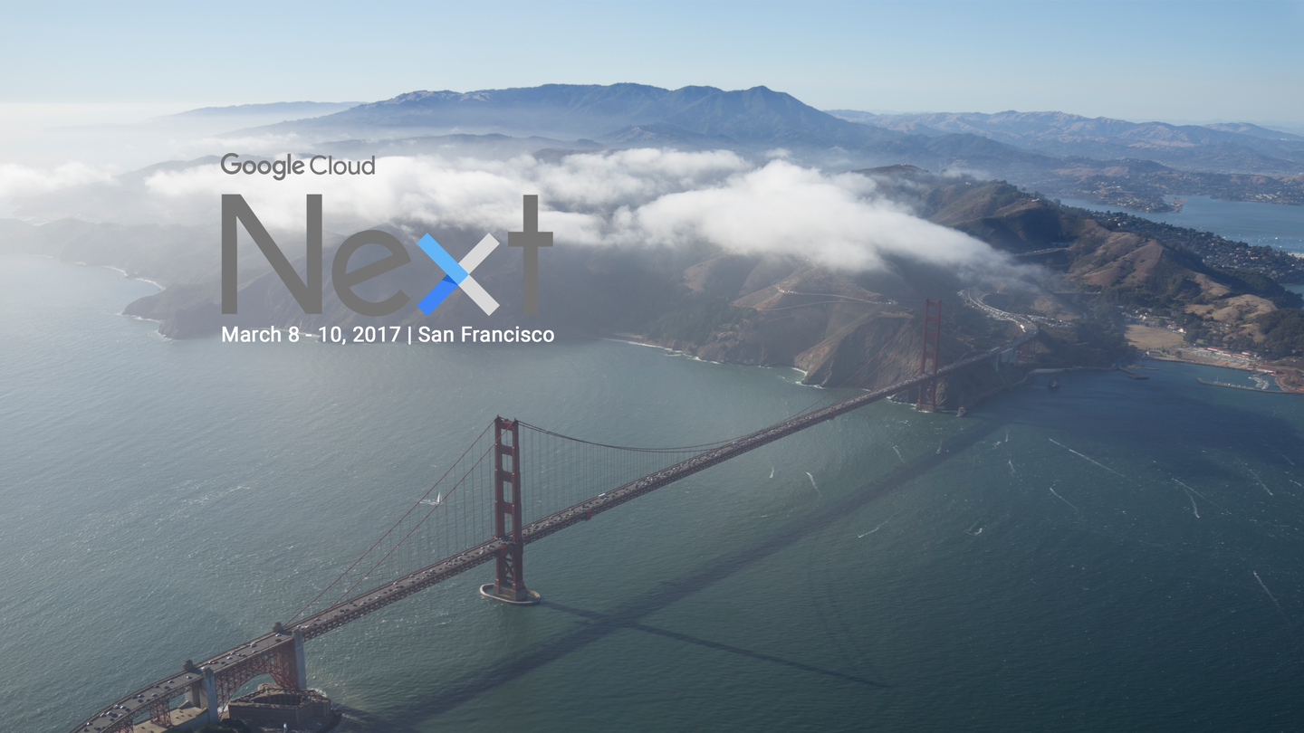 Google Next San Francisco 2017