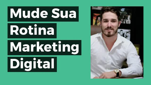 Mude sua rotina marketing digital