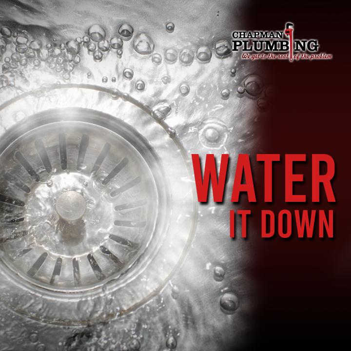 Water it down. Sink . Chapman plumbing