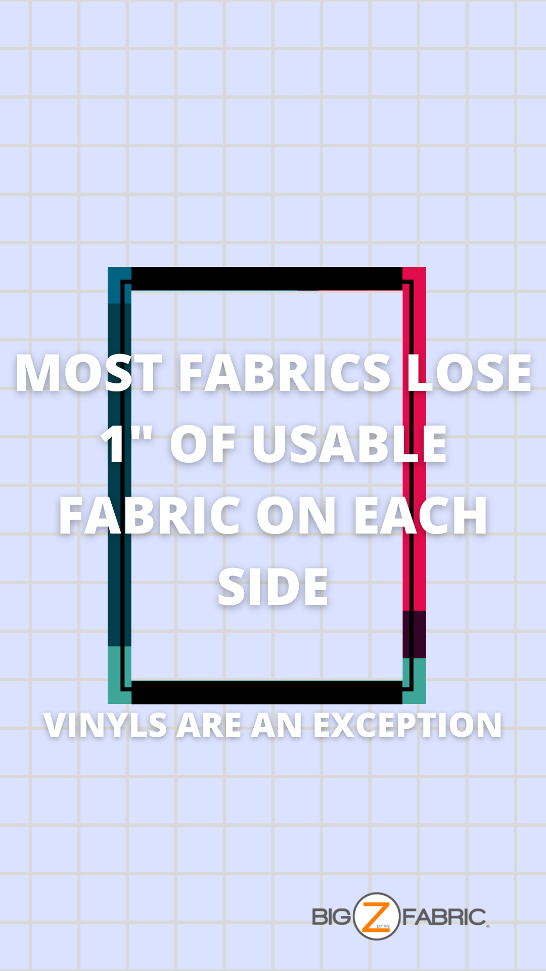 most fabrics loses 1 inch of width