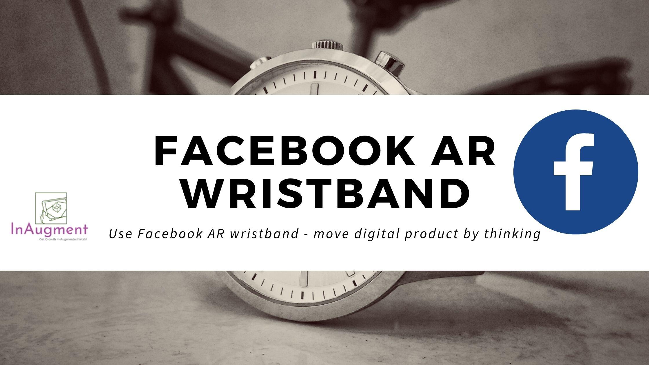 Facebook AR Wristband