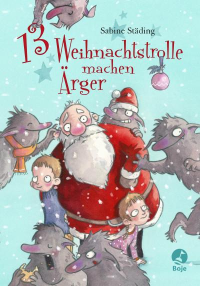 Sabine Städing: 13 Weihnachtstrolle machen Ärger, Bastei Lübbe 2016, 13 Euro