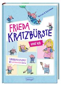 Bertram & Schulmeyer: Frieda Kratzbürste und ich. Oetinger Verlag2017, 12,95 Euro