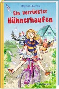 Dagmar Chidolue: Ein verrückter Hühnerhaufen. Coppenrath Verlag2017, 10,99 Euro