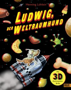 Ludwig der Weltraumhund, Beltz und Gelberg Verlag 2017, Buchtipps