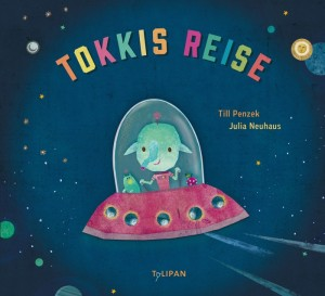 Tokkis Reise, Buchtipp 2017, Tulipan Verlag
