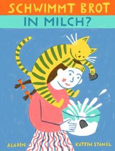 Bilderbücher für Herbst und Winter, Schwimmt Brot in Milch, Aladin Verlag 2017