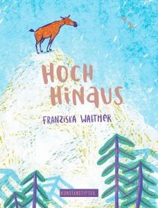 Bilderbücher für Herbst und Winter, Hoch Hinaus, Kunstanstifter Verlag 2017