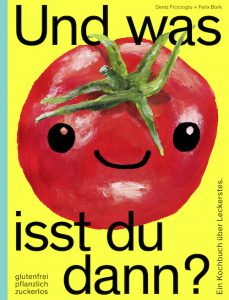 Und was isst du dann? Kochbuch von Felix Bork
