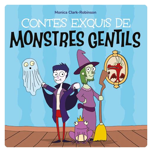 Contes exquis de monstres gentils