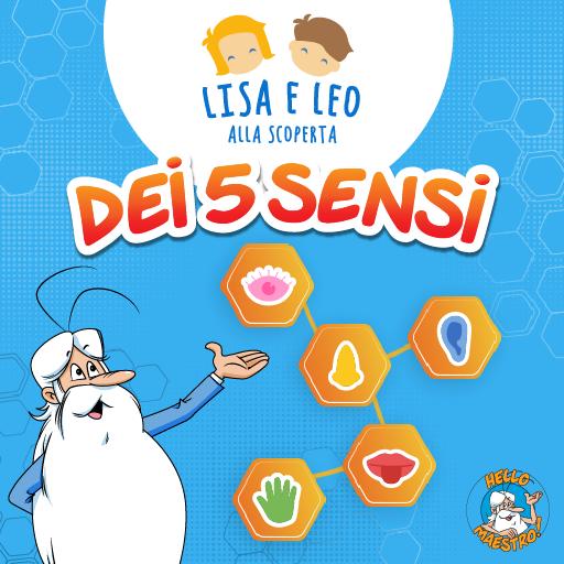 Lisa e Leo alla scoperta dei cinque sensi
