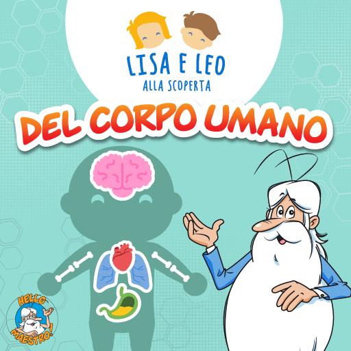 Lisa e Leo alla scoperta del corpo umano