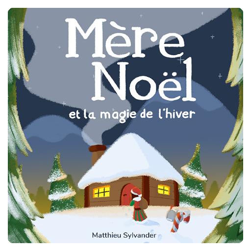 Mère Noël et la magie de l'hiver