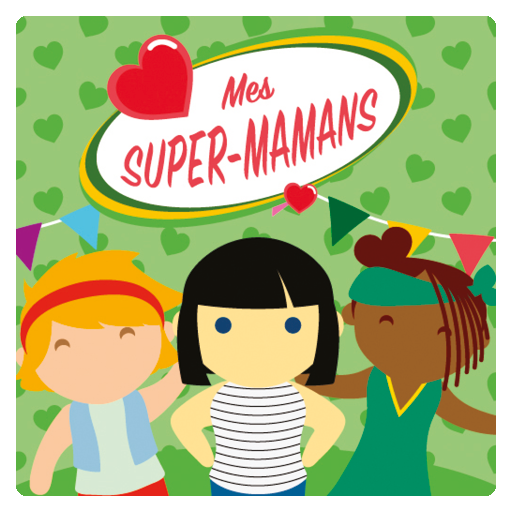 Mes Super-Mamans
