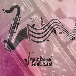 Instrumental Jazz Music Ambient