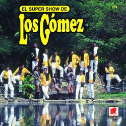 Super Show De Los Gomez