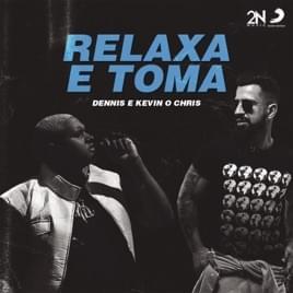 Relaxa e Toma