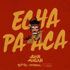 Echa Pa Aca