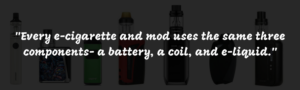 _Every e-cigarette and mod uses the same