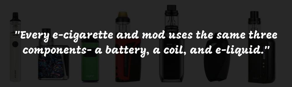 _Every e-cigarette and mod uses the same
