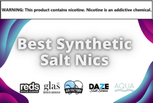 Best Synthetic Salt Nics