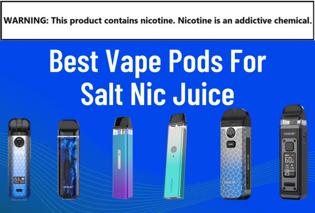 Vape Pods Salt nic Juice