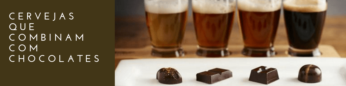 cervejas e chocolates