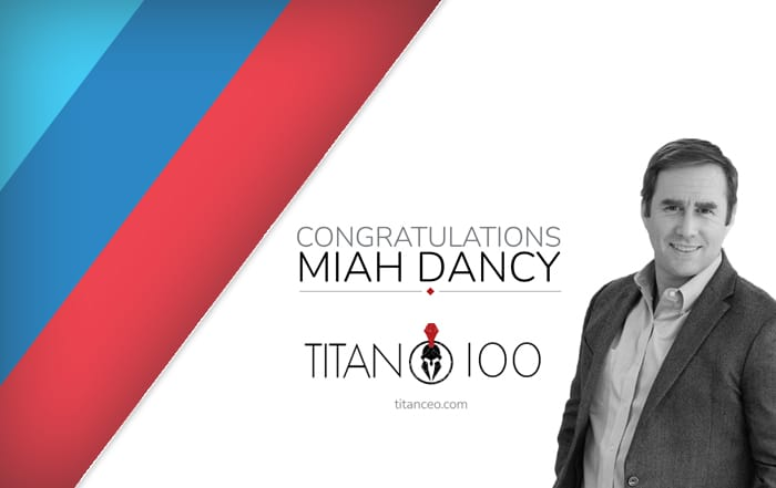 Miah Dancy Awarded the Titan 100 as President of BLUEFIN, Facility Asset Management Division of Mantis Innovation