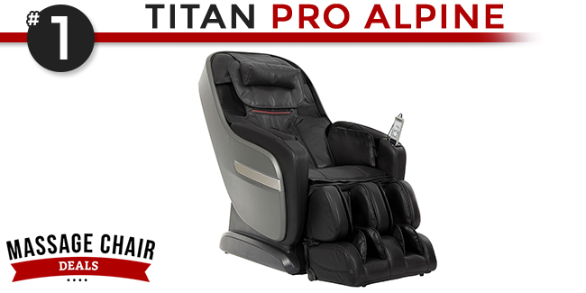 Titan Pro Alpine Massage Chair Best Selling Chair