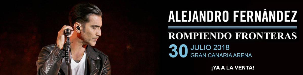 Alejandro Fernández en Gran Canaria el 30 de Julio de 2018. Venta oficial de tickets y entradas para el concierto. Mastaquilla