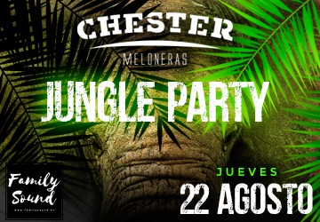 JUNGLE PARTY - CHESTER MELONERAS