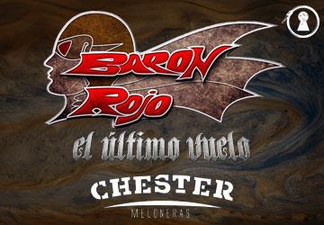 BARON ROJO - CHESTER MELONERAS