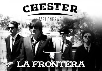 LA FRONTERA - CHESTER MELONERAS