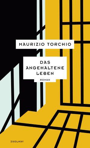 Torchio Das angehaltene Leben