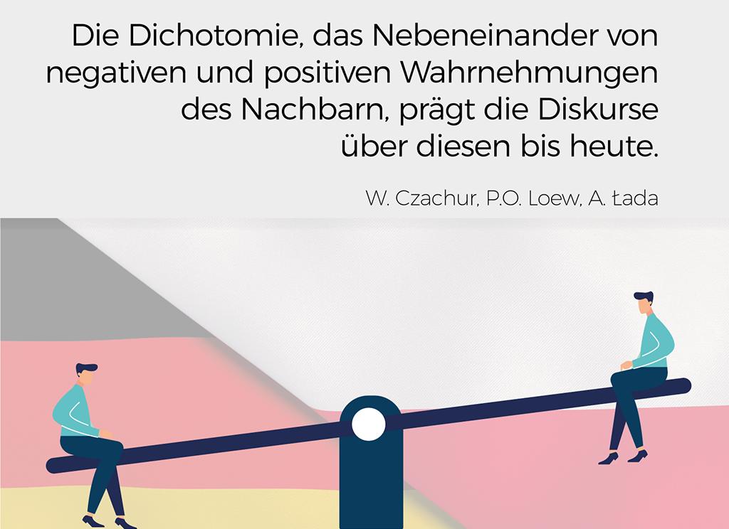 Das dynamische (Un-)Gleichgewicht. Wie die Deutschen und Polen miteinander und übereinander kommunizieren
