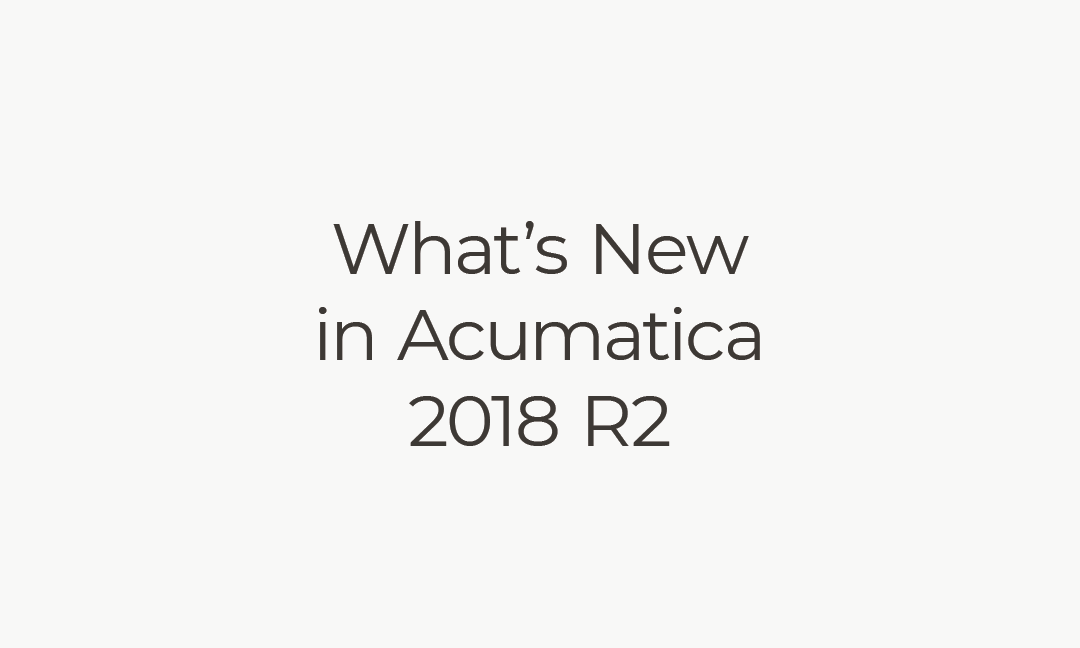 What's New In Acumatica 2018 R2