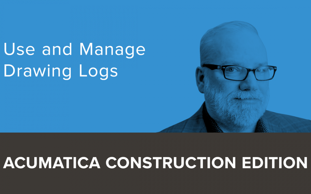 Using and Managing Drawing Logs In Acumatica Construction Edition